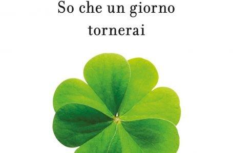 """Consigli per la lettura: """"So che un giorno tornerai"""" di Luca Bianchini"""
