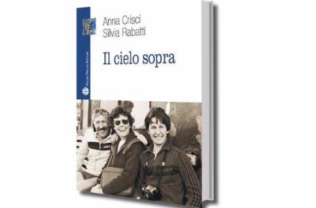 """""""Il Cielo Sopra"""": il libro di Rabatti e Crisci al Bagno Balena di Grassina"""